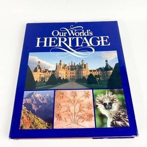 1ST Ed. OUR WORLD'S HERITAGE NATIONAL GEOGRAPHIC